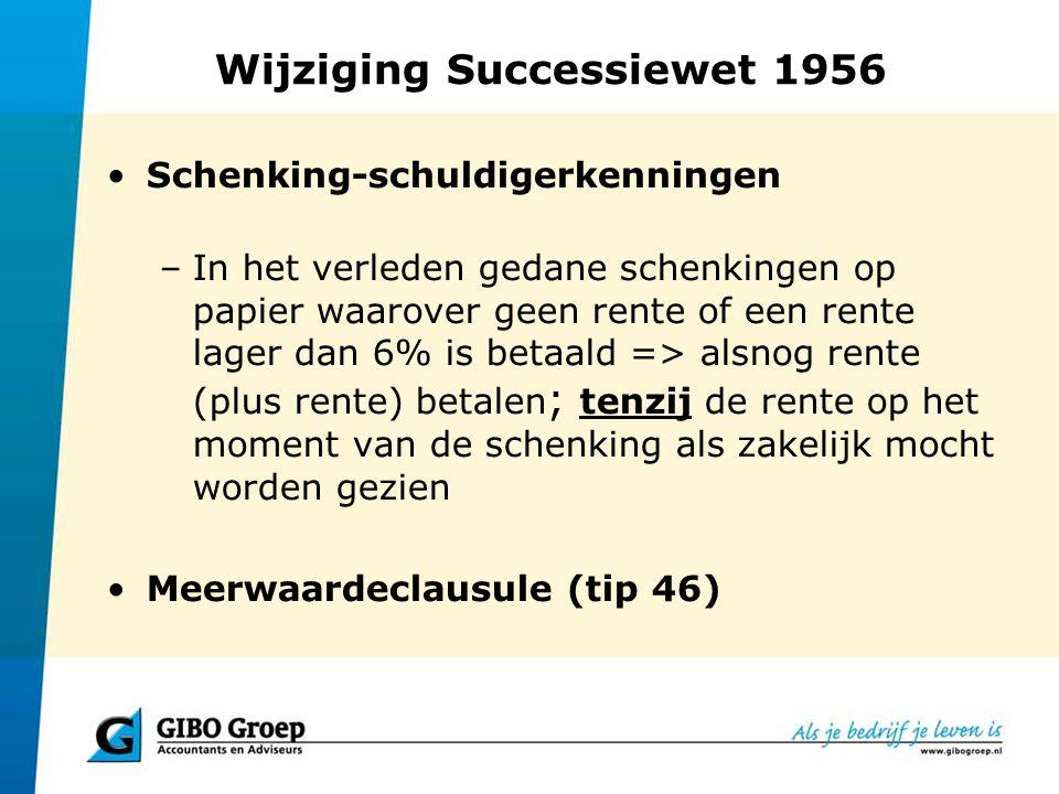 Wijziging Successiewet 1956 Schenking-schuldigerkenningen –In het verleden gedane schenkingen op papier waarover geen rente of een rente lager dan 6%