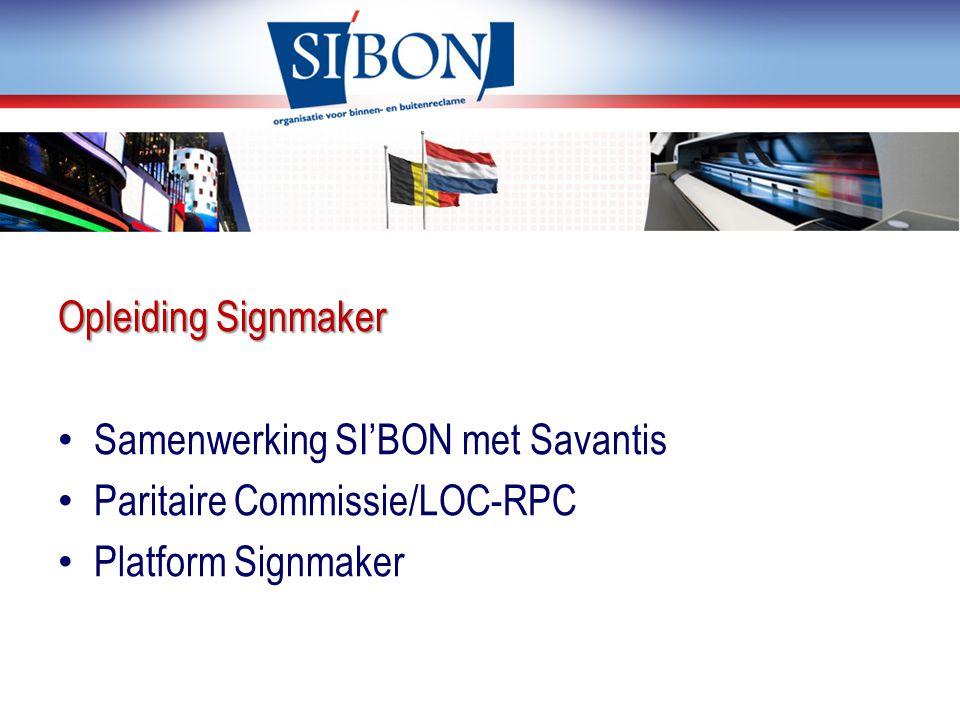 Opleiding Signmaker Samenwerking SI'BON met Savantis Paritaire Commissie/LOC-RPC Platform Signmaker