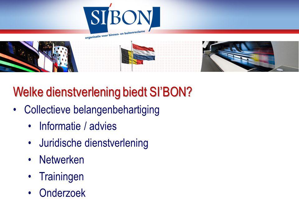 Welke dienstverlening biedt SI'BON? Collectieve belangenbehartiging Informatie / advies Juridische dienstverlening Netwerken Trainingen Onderzoek