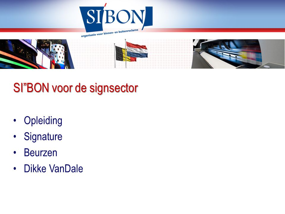 """SI""""BON voor de signsector Opleiding Signature Beurzen Dikke VanDale"""