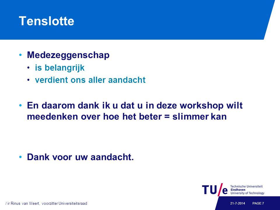 Tenslotte Medezeggenschap is belangrijk verdient ons aller aandacht En daarom dank ik u dat u in deze workshop wilt meedenken over hoe het beter = sli