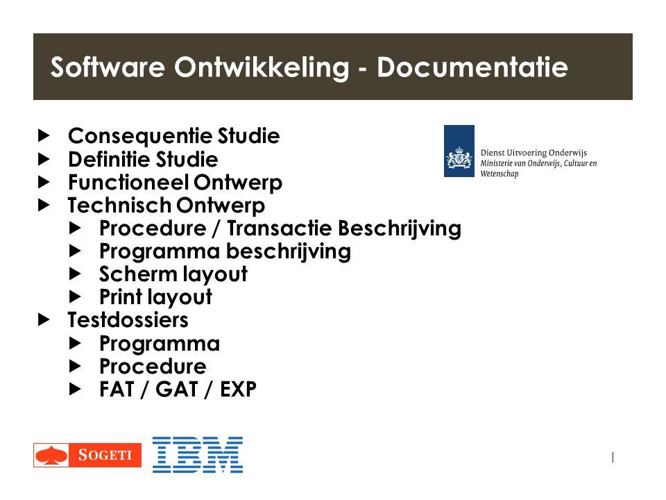 | Software Ontwikkeling - Documentatie  Consequentie Studie  Definitie Studie  Functioneel Ontwerp  Technisch Ontwerp  Procedure / Transactie Bes