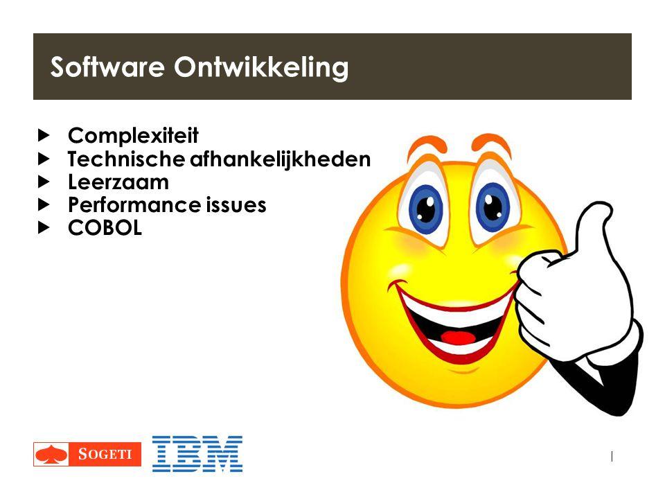 |  Complexiteit  Technische afhankelijkheden  Leerzaam  Performance issues  COBOL