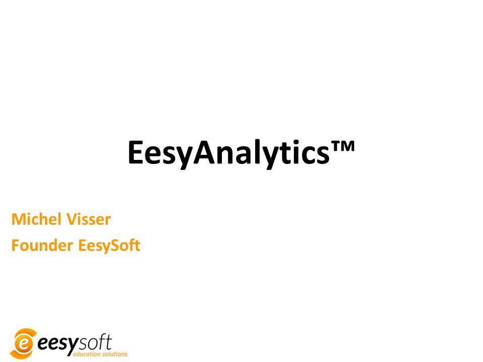 EesyAnalytics™ Michel Visser Founder EesySoft