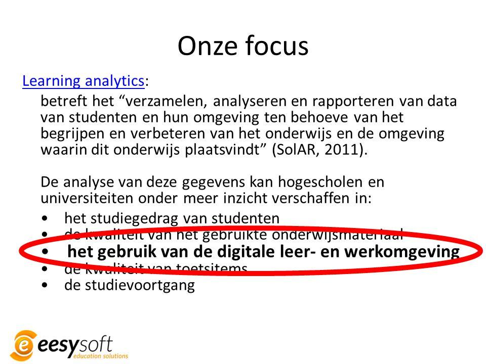 """Onze focus Learning analyticsLearning analytics: betreft het """"verzamelen, analyseren en rapporteren van data van studenten en hun omgeving ten behoeve"""
