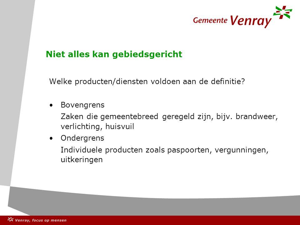 Niet alles kan gebiedsgericht Welke producten/diensten voldoen aan de definitie.