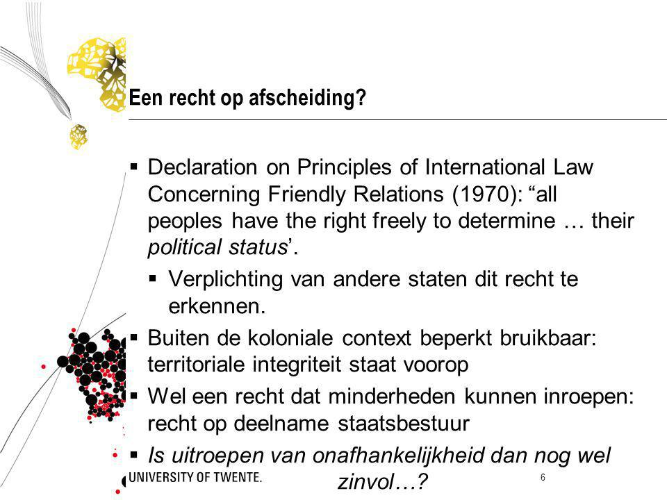 """Een recht op afscheiding?  Declaration on Principles of International Law Concerning Friendly Relations (1970): """"all peoples have the right freely to"""