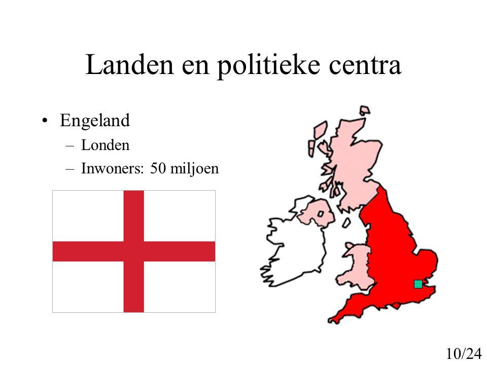 Landen en politieke centra Wales –Cardiff –Inwoners: 3 miljoen 11/24