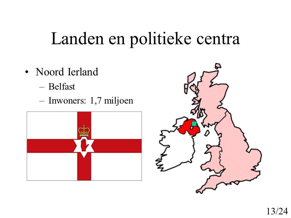 Landen en politieke centra Ierland –Dublin –Inwoners: 4 miljoen 14/24