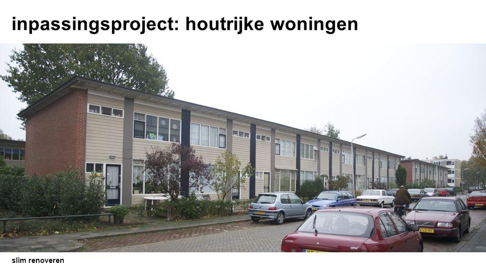 slim renoveren inpassingsproject: houtrijke woningen