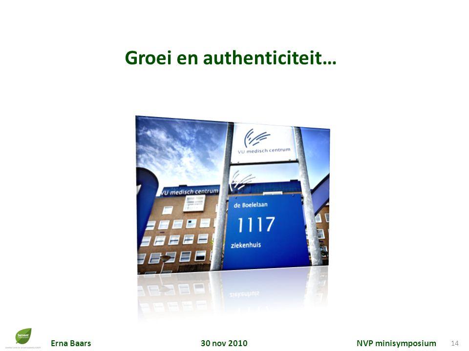 Erna Baars 30 nov 2010 NVP minisymposium 14 Groei en authenticiteit…