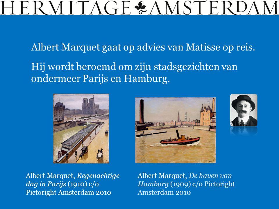 Albert Marquet gaat op advies van Matisse op reis. Albert Marquet, De haven van Hamburg (1909) c/o Pictoright Amsterdam 2010 Hij wordt beroemd om zijn