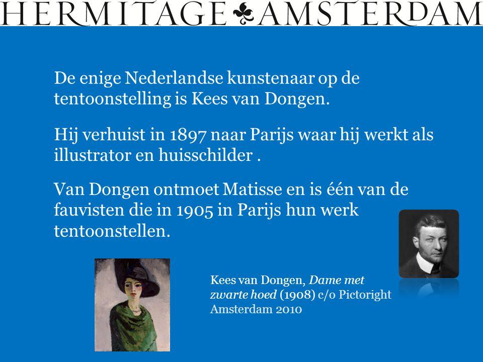 De enige Nederlandse kunstenaar op de tentoonstelling is Kees van Dongen. Kees van Dongen, Dame met zwarte hoed (1908) c/o Pictoright Amsterdam 2010 V