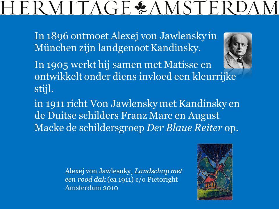 Alexej von Jawlesnky, Landschap met een rood dak (ca 1911) c/o Pictoright Amsterdam 2010 In 1896 ontmoet Alexej von Jawlensky in München zijn landgeno