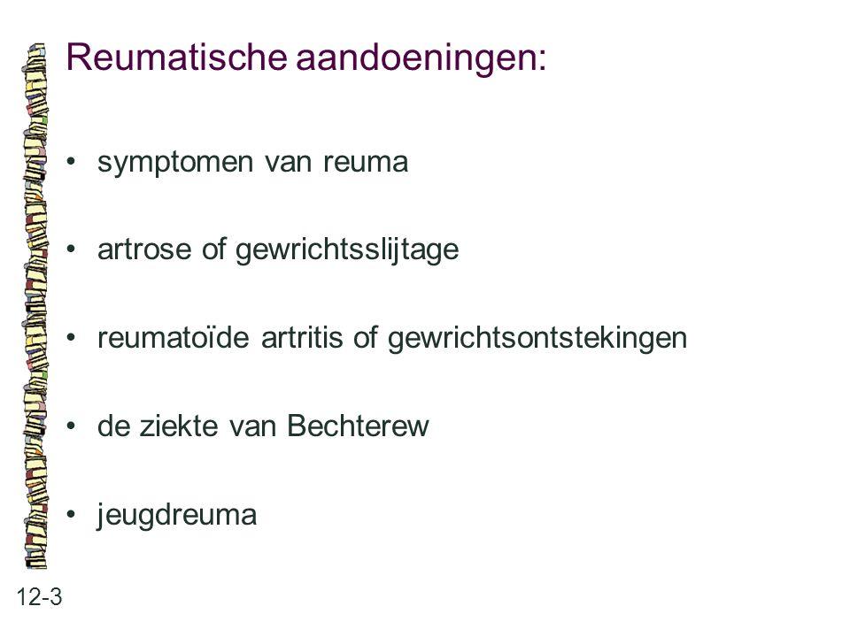 Reumatische aandoeningen: 12-3 symptomen van reuma artrose of gewrichtsslijtage reumatoïde artritis of gewrichtsontstekingen de ziekte van Bechterew j