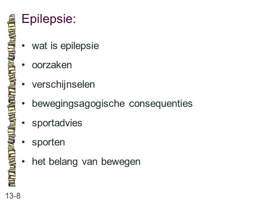 Epilepsie: 13-8 wat is epilepsie oorzaken verschijnselen bewegingsagogische consequenties sportadvies sporten het belang van bewegen