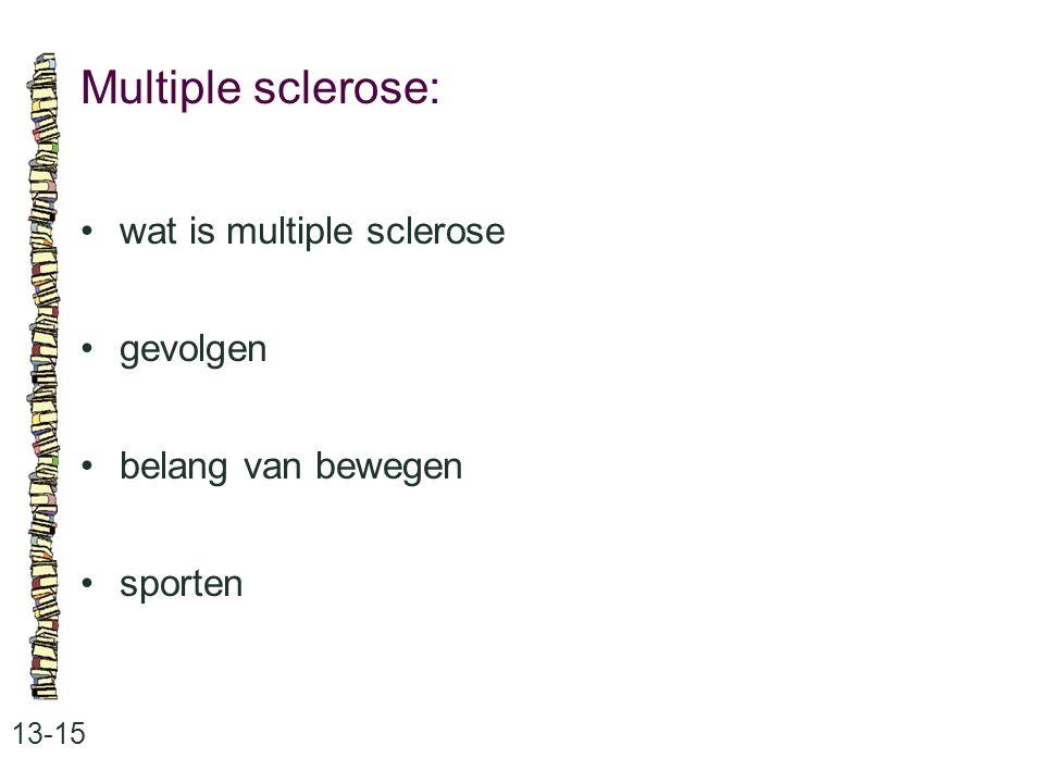 Multiple sclerose: 13-15 wat is multiple sclerose gevolgen belang van bewegen sporten