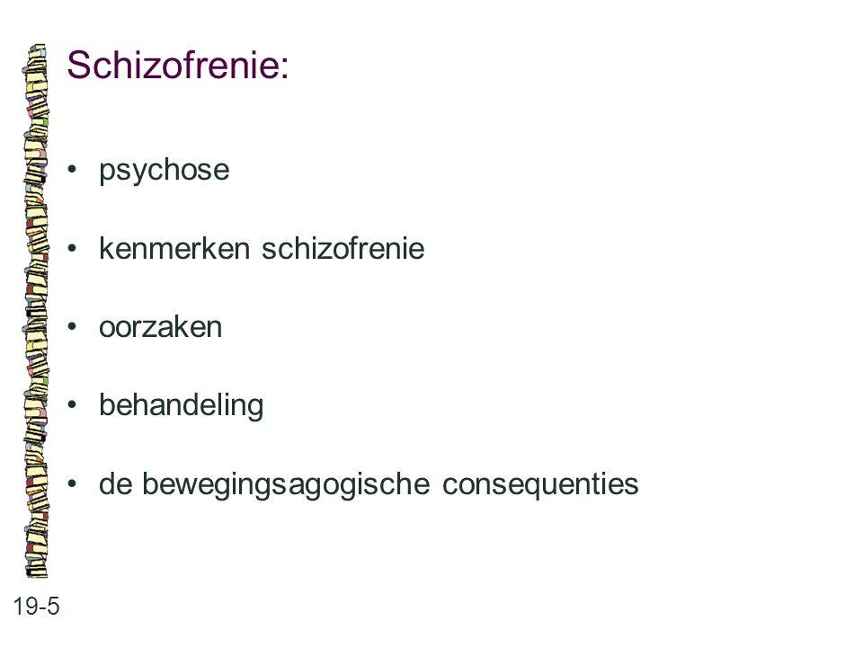 Schizofrenie: 19-5 psychose kenmerken schizofrenie oorzaken behandeling de bewegingsagogische consequenties