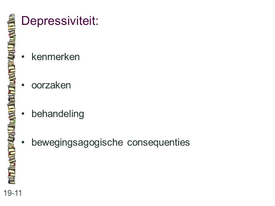 Depressiviteit: 19-11 kenmerken oorzaken behandeling bewegingsagogische consequenties