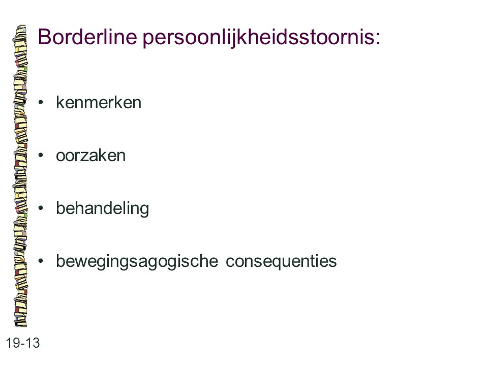 Borderline persoonlijkheidsstoornis: 19-13 kenmerken oorzaken behandeling bewegingsagogische consequenties