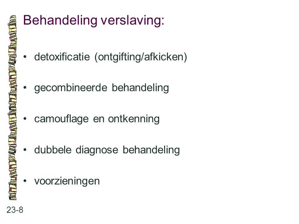 Behandeling verslaving: 23-8 detoxificatie (ontgifting/afkicken) gecombineerde behandeling camouflage en ontkenning dubbele diagnose behandeling voorz