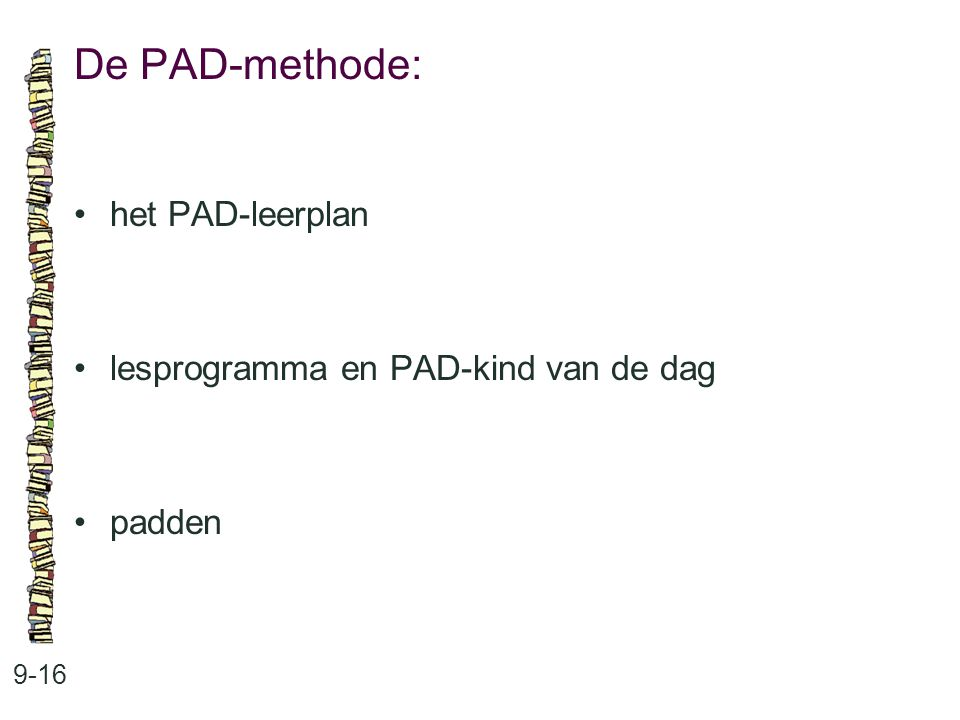 De PAD-methode: 9-16 het PAD-leerplan lesprogramma en PAD-kind van de dag padden
