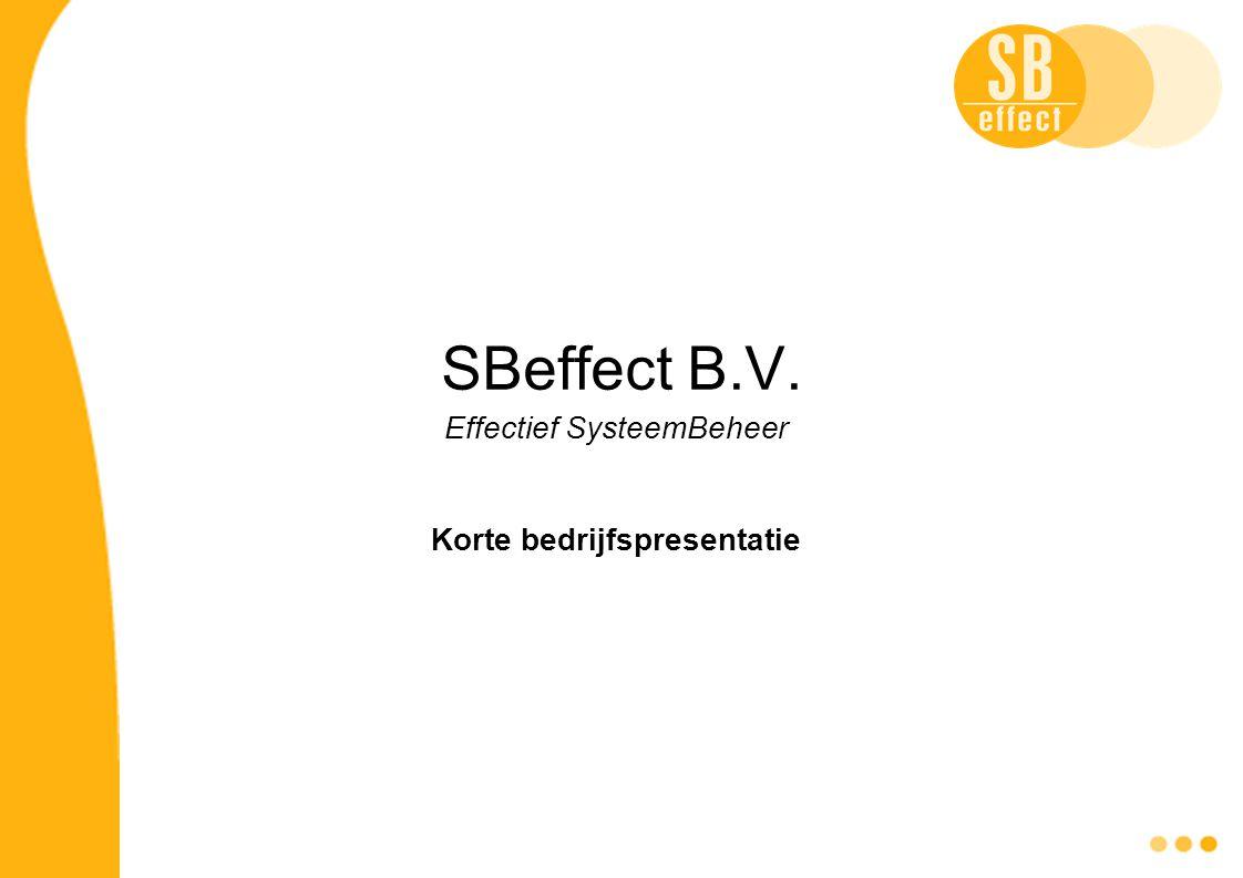 SBeffect B.V. Effectief SysteemBeheer Korte bedrijfspresentatie