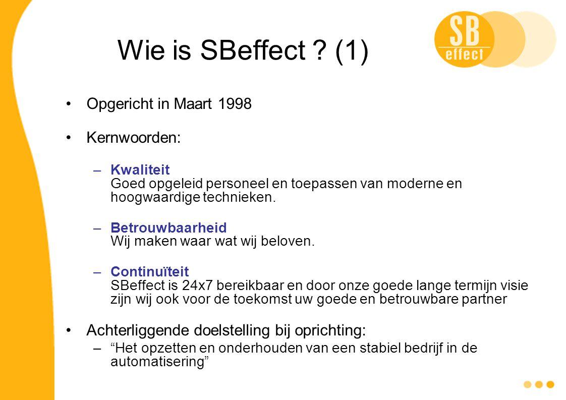Wie is SBeffect ? (1) Opgericht in Maart 1998 Kernwoorden: –Kwaliteit Goed opgeleid personeel en toepassen van moderne en hoogwaardige technieken. –Be
