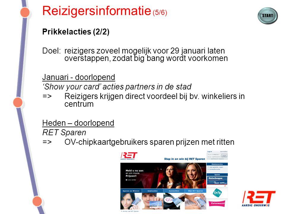 Reizigersinformatie (6/6) Samenwerking Doel:frequente afstemming en goede samenwerking, zodat er eenduidig wordt gecommuniceerd en reizigers optimaal worden bereikt Onder andere: Landelijke OV-chipkaart campagne: reizigers informeren buiten regio Rotterdam Vervoerders regio Rotterdam (buren): goede informatie voor overstappende reizigers (en medewerkers) 9292: bereiken reizigers die zich oriënteren op reis in Rotterdam VBN: informeren, voorbereiden en benutten informatiekanalen wederverkopers TLS: goede samenwerking en aansluiting contactkanalen →startbijeenkomst 27-11-'08