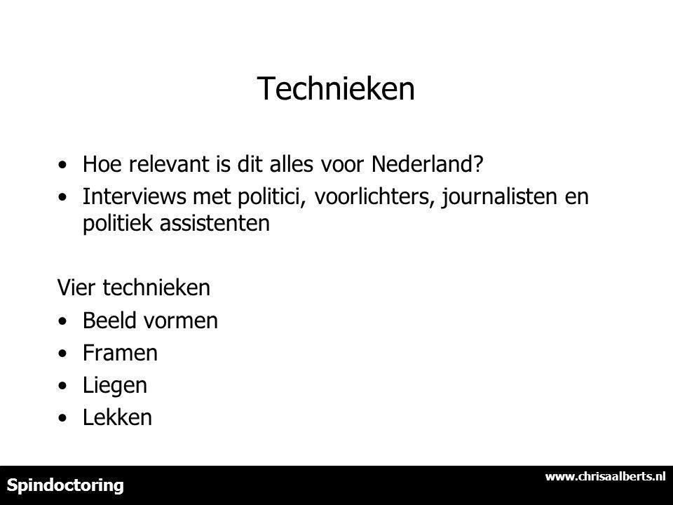 Technieken Hoe relevant is dit alles voor Nederland.