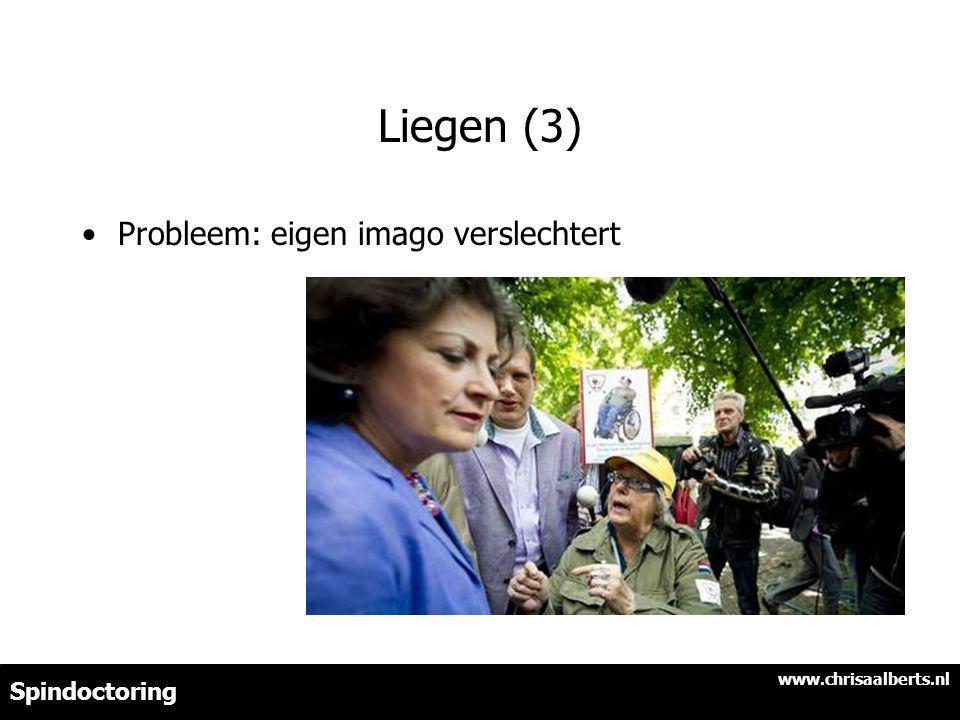 Liegen (3) Probleem: eigen imago verslechtert www.chrisaalberts.nl Spindoctoring