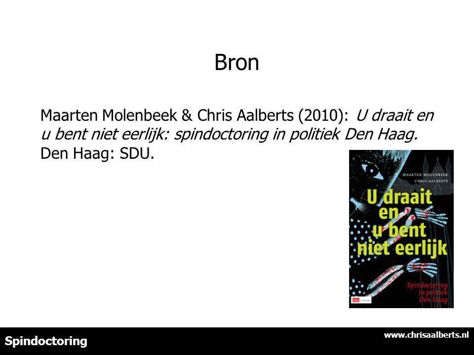 Bron Maarten Molenbeek & Chris Aalberts (2010): U draait en u bent niet eerlijk: spindoctoring in politiek Den Haag.