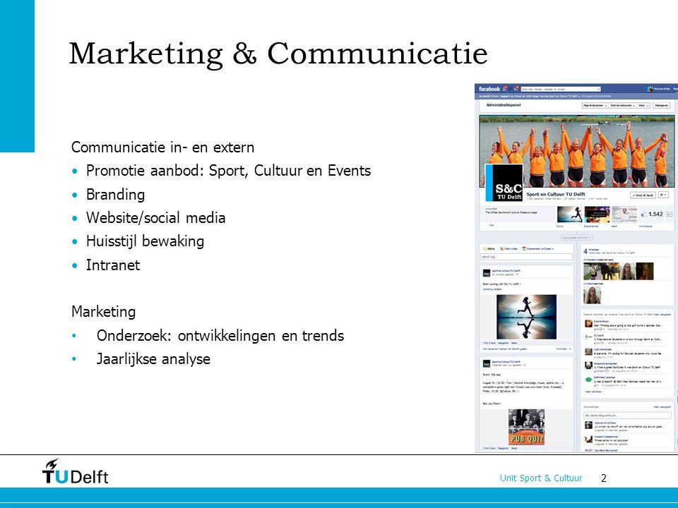 2 Unit Sport & Cultuur Marketing & Communicatie Communicatie in- en extern Promotie aanbod: Sport, Cultuur en Events Branding Website/social media Hui