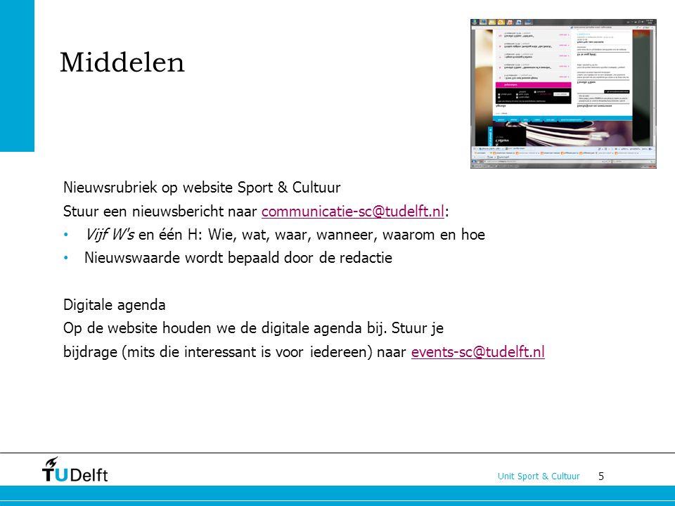 5 Unit Sport & Cultuur Middelen Nieuwsrubriek op website Sport & Cultuur Stuur een nieuwsbericht naar communicatie-sc@tudelft.nl:communicatie-sc@tudel
