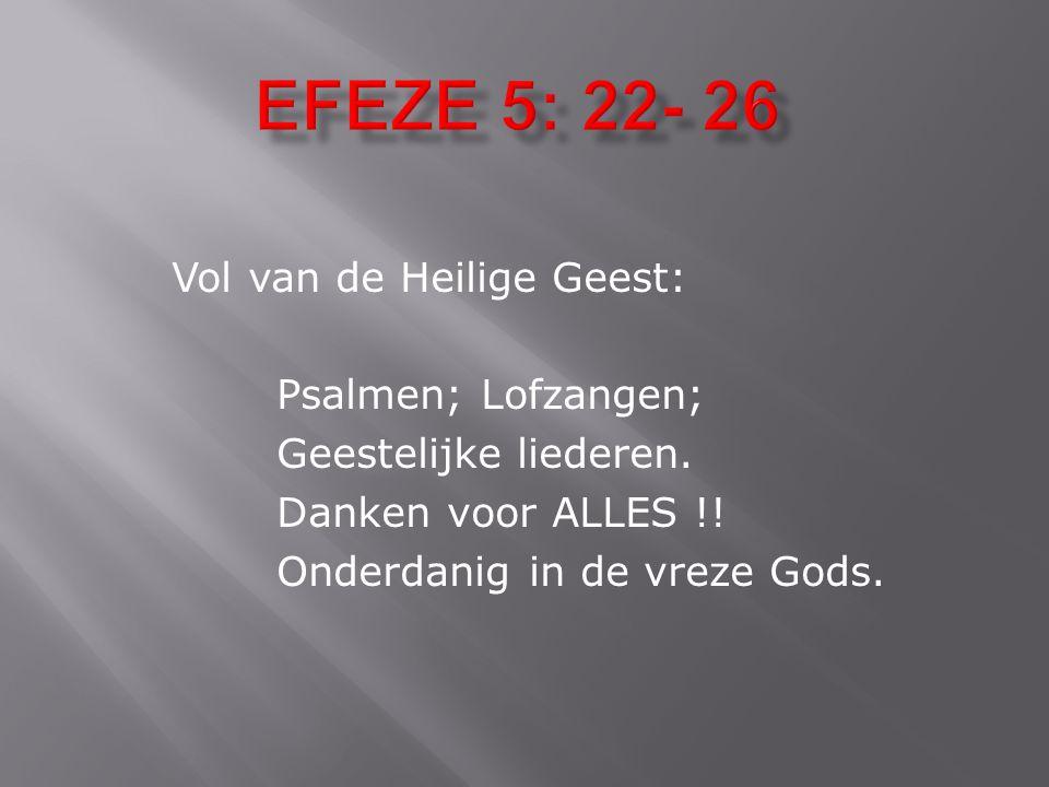 Vol van de Heilige Geest: Psalmen; Lofzangen; Geestelijke liederen.