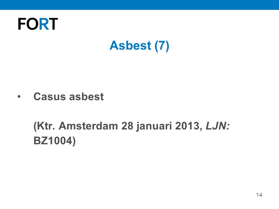 14 Asbest (7) Casus asbest (Ktr. Amsterdam 28 januari 2013, LJN: BZ1004)