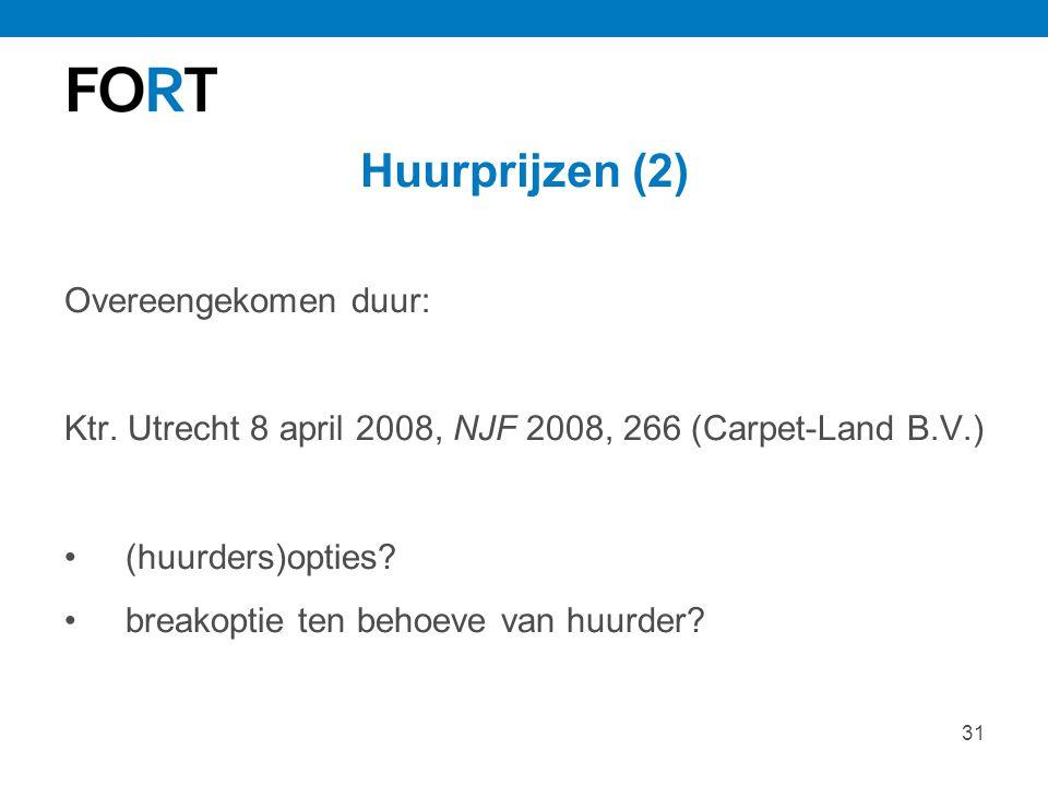 31 Huurprijzen (2) Overeengekomen duur: Ktr. Utrecht 8 april 2008, NJF 2008, 266 (Carpet-Land B.V.) (huurders)opties? breakoptie ten behoeve van huurd