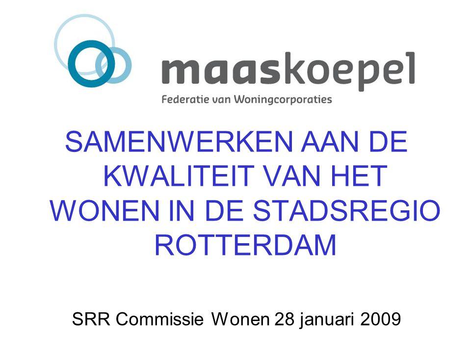 SAMENWERKEN AAN DE KWALITEIT VAN HET WONEN IN DE STADSREGIO ROTTERDAM SRR Commissie Wonen 28 januari 2009