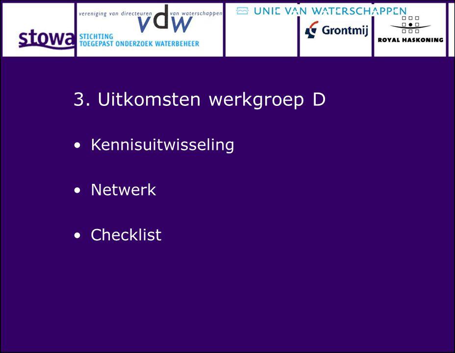 3. Uitkomsten werkgroep D Kennisuitwisseling Netwerk Checklist