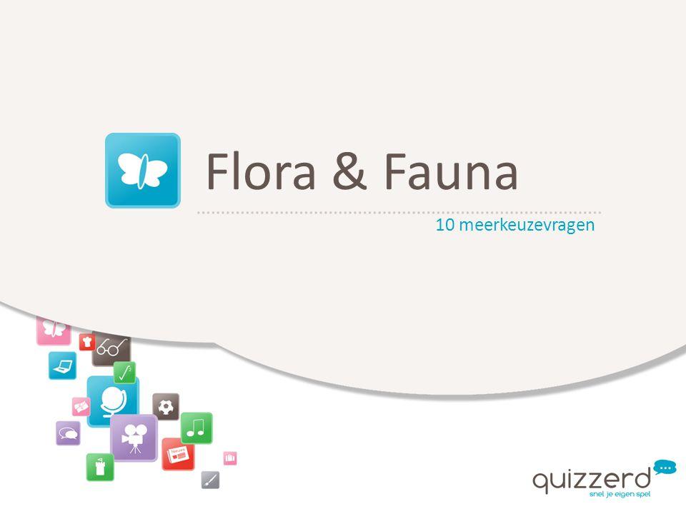 Flora & Fauna 10 meerkeuzevragen