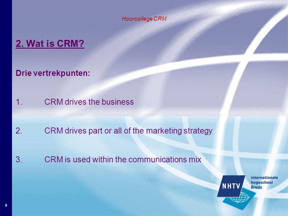 10 Hoorcollege CRM 2.Wat is CRM.