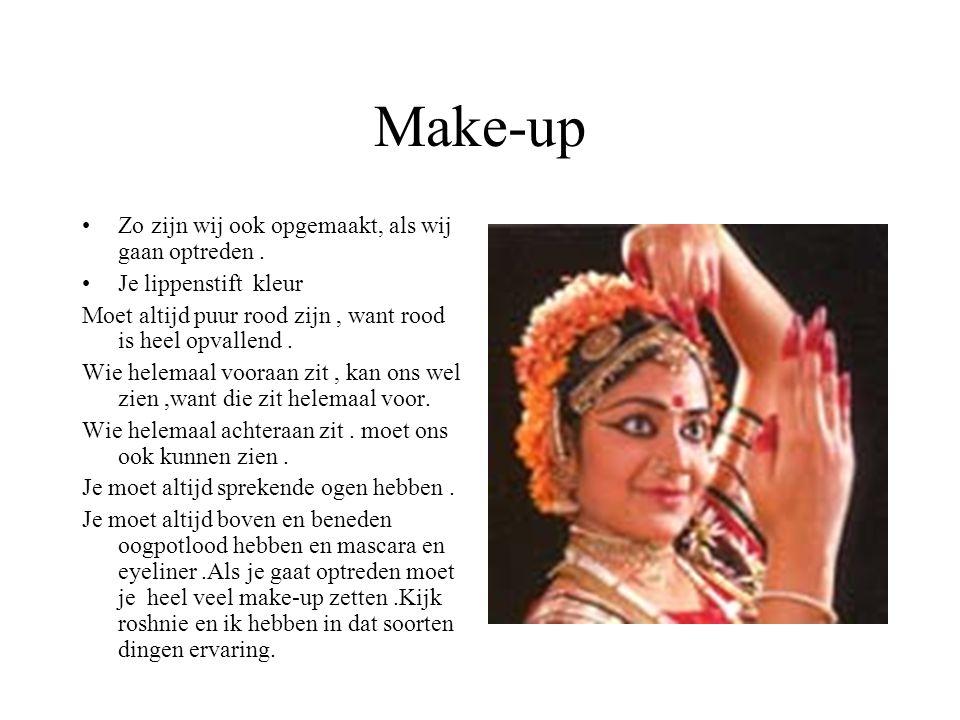 Make-up Zo zijn wij ook opgemaakt, als wij gaan optreden.