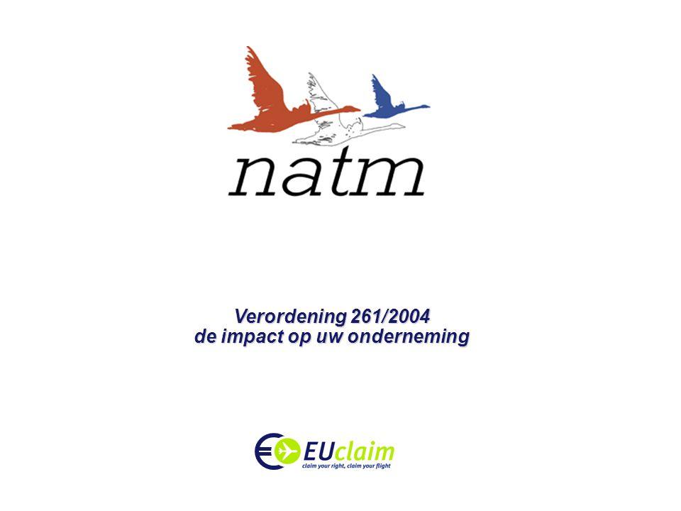 Presentatie EUclaim ---------------------------- Verordening 261/2004 de impact op uw onderneming