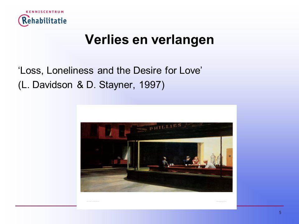 5 Verlies en verlangen 'Loss, Loneliness and the Desire for Love' (L. Davidson & D. Stayner, 1997)