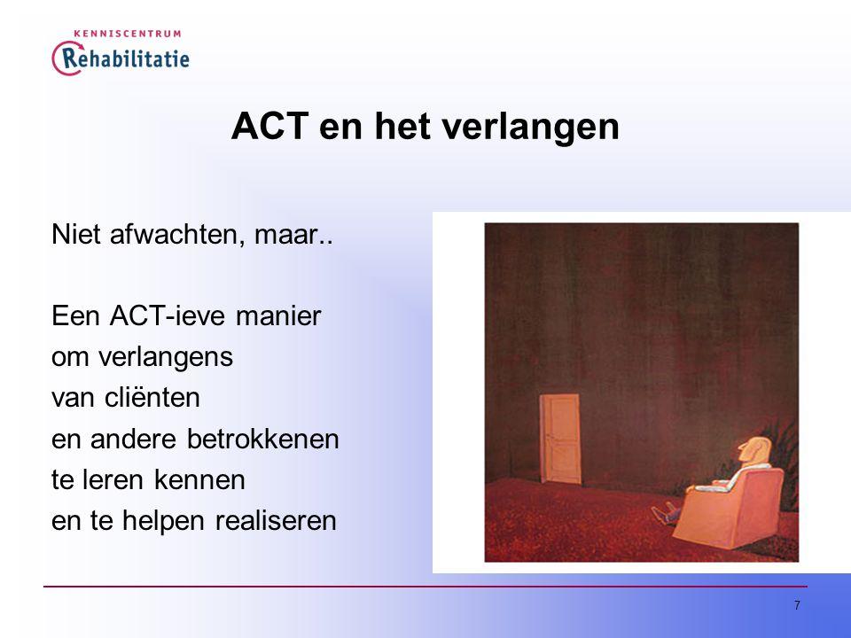 7 ACT en het verlangen Niet afwachten, maar..
