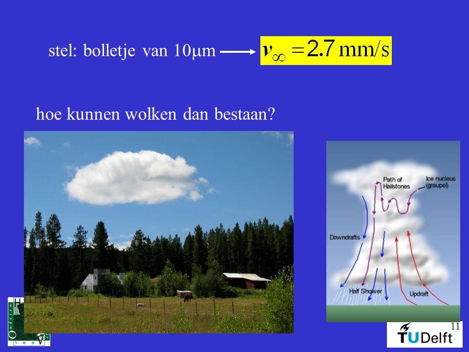 11 stel: bolletje van 10  m hoe kunnen wolken dan bestaan?