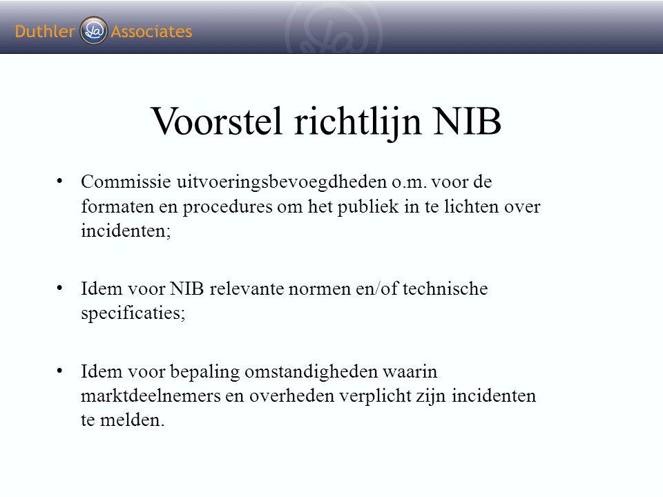 Voorstel richtlijn NIB Commissie uitvoeringsbevoegdheden o.m. voor de formaten en procedures om het publiek in te lichten over incidenten; Idem voor N