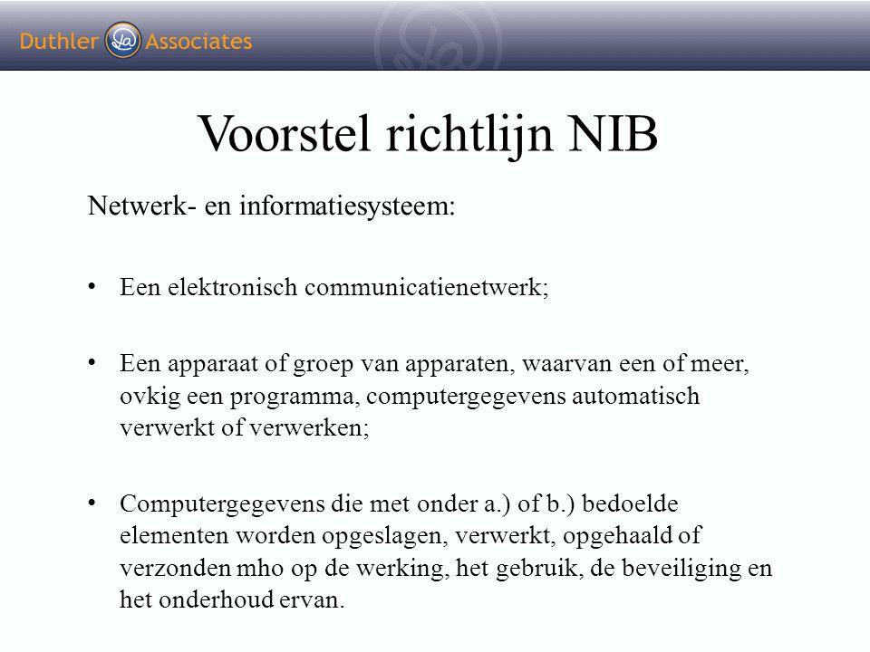 Voorstel richtlijn NIB Netwerk- en informatiesysteem: Een elektronisch communicatienetwerk; Een apparaat of groep van apparaten, waarvan een of meer,