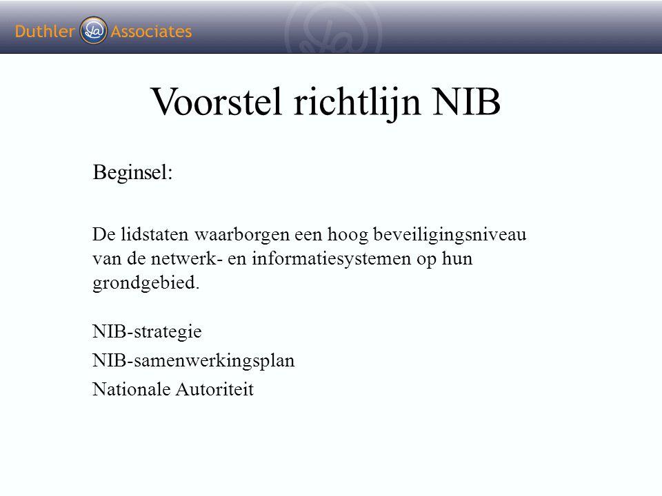 Voorstel richtlijn NIB Beginsel: De lidstaten waarborgen een hoog beveiligingsniveau van de netwerk- en informatiesystemen op hun grondgebied. NIB-str