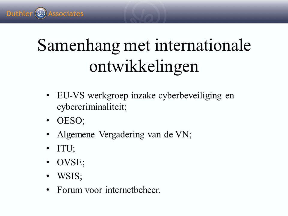 Samenhang met internationale ontwikkelingen EU-VS werkgroep inzake cyberbeveiliging en cybercriminaliteit; OESO; Algemene Vergadering van de VN; ITU;
